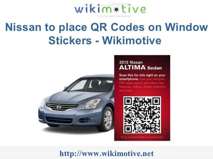 Nissan to place QR Codes on Window Stickers - Wikimotive  http://www.wikimotive.net