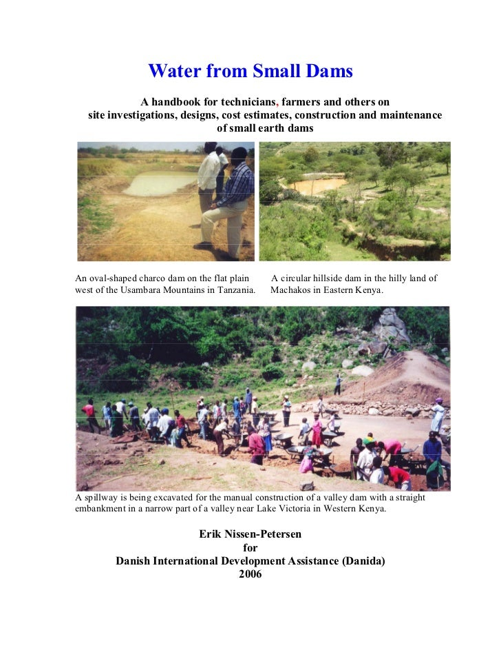 Water from Small Dams               A handbook for technicians, farmers and others on   site investigations, designs, cost...