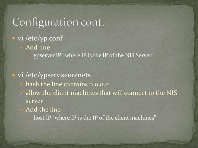 ... NIS server make it only true; 5.
