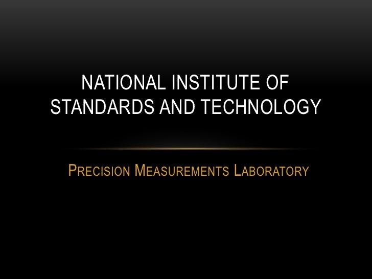 NATIONAL INSTITUTE OFSTANDARDS AND TECHNOLOGY PRECISION MEASUREMENTS LABORATORY