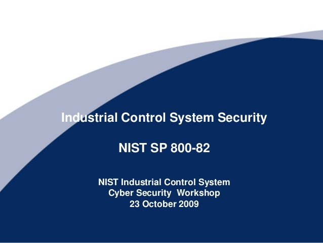 Industrial Control System Security          NIST SP 800-82      NIST Industrial Control System        Cyber Security Works...