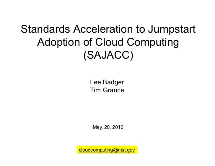 Standards Acceleration to Jumpstart           Adoption of Cloud Computing                    (SAJACC)                     ...