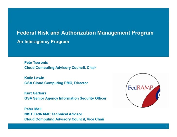 Click to edit Master title style   Federal Risk and Authorization Management Program An Interagency Program       Pete Tse...
