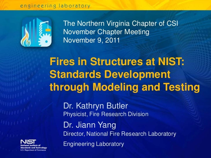 The Northern Virginia Chapter of CSI  November Chapter Meeting  November 9, 2011Fires in Structures at NIST:Standards Deve...