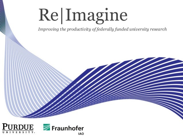 Re|Imagine Improving the productivity of federally funded university research
