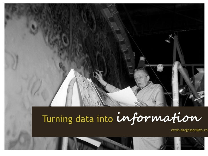 Turning data into information<br />erwin.saegesser@nis.ch<br />