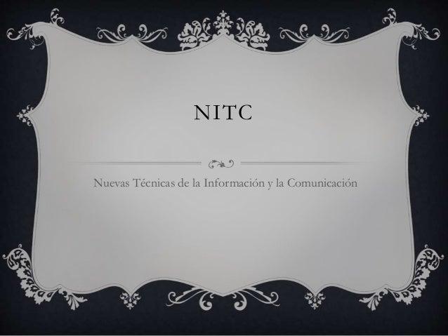 NITC  Nuevas Técnicas de la Información y la Comunicación