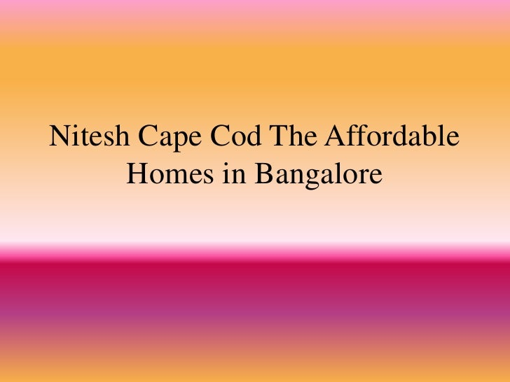 Nitesh Cape Cod The Affordable Homes in Bangalore<br />