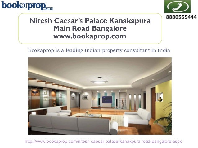 Bookaprop is a leading Indian property consultant in India  http://www.bookaprop.com/nitesh caesar palace-kanakpura road-b...