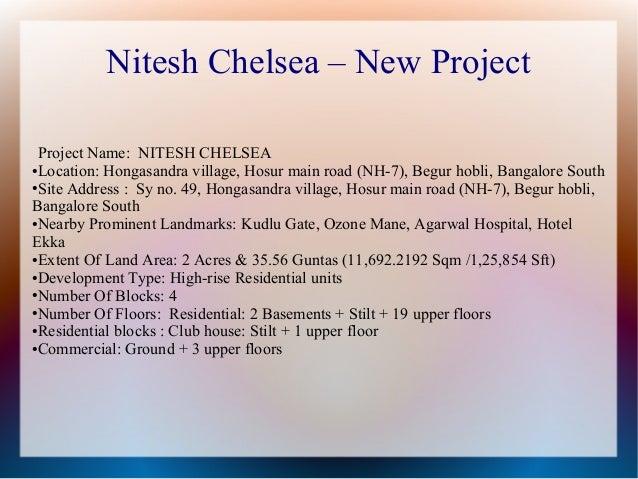 Nitesh Chelsea – New Project Project Name: NITESH CHELSEA ●Location: Hongasandra village, Hosur main road (NH-7), Begur ho...