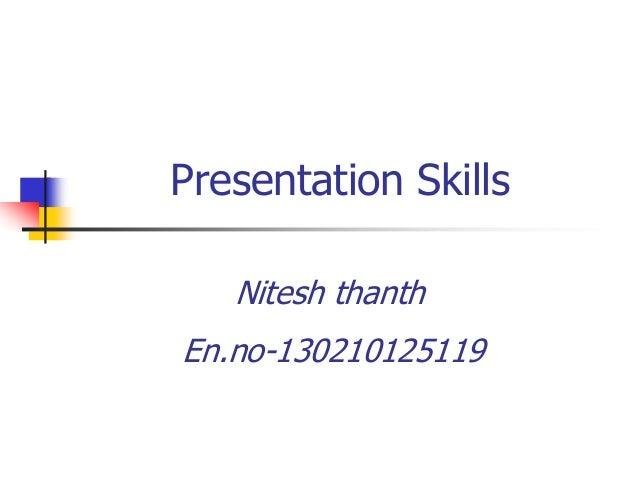 Presentation Skills Nitesh thanth En.no-130210125119