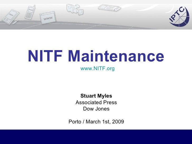 NITF Maintenance   www.NITF.org Stuart Myles Associated Press Dow Jones Porto / March 1st, 2009