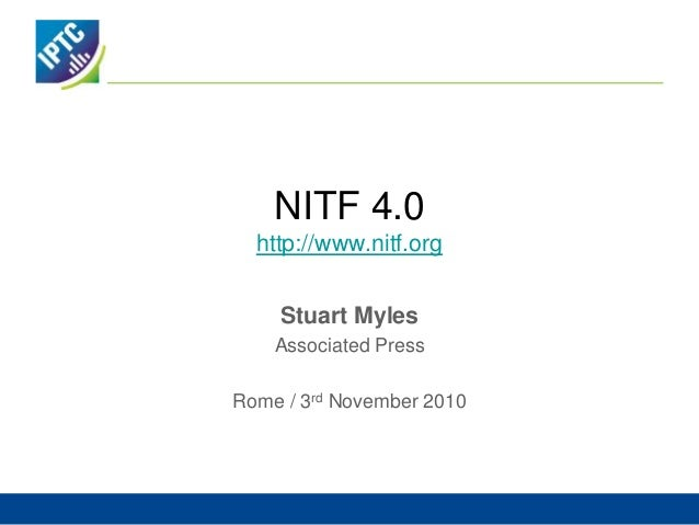 NITF 4.0 http://www.nitf.org Stuart Myles Associated Press Rome / 3rd November 2010