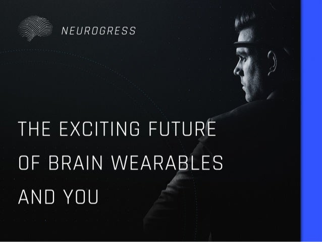 The Exciting Future of Brain Wearables and You