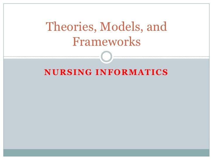 NURSING INFORMATICS<br />Theories, Models, and Frameworks<br />