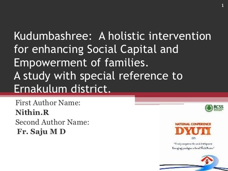 Kudumbashree:  A holistic intervention for enhancing Social Capital and Empowerment of families. A study with special refe...