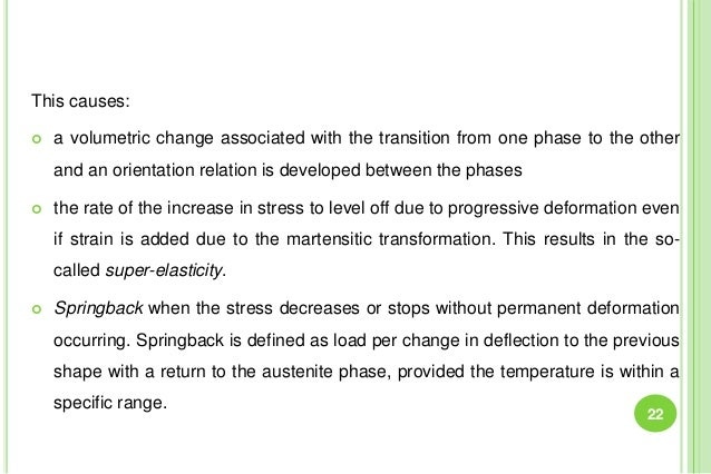 This causes:  a volumetric change associated with the transition from one phase to the other and an orientation relation ...