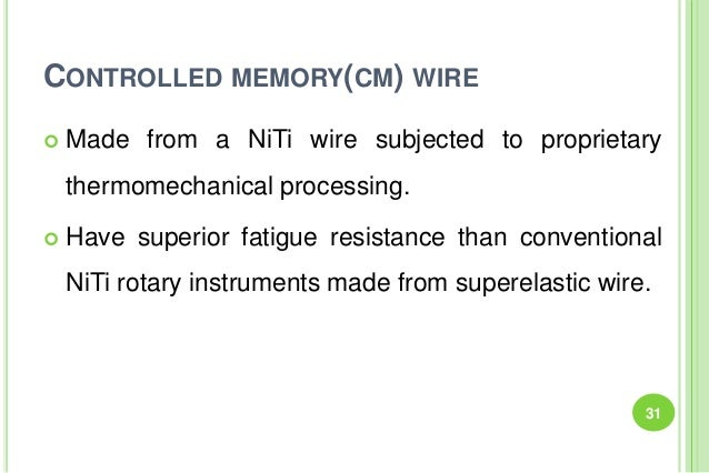 CONTROLLED MEMORY(CM) WIRE  Made from a NiTi wire subjected to proprietary thermomechanical processing.  Have superior f...