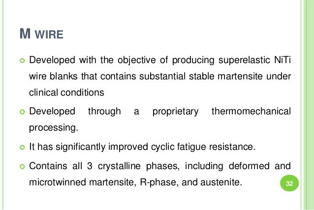 M WIRE  Developed with the objective of producing superelastic NiTi wire blanks that contains substantial stable martensi...