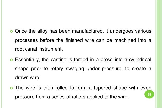  Once the alloy has been manufactured, it undergoes various processes before the finished wire can be machined into a roo...