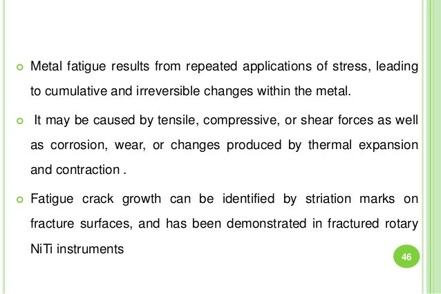  Metal fatigue results from repeated applications of stress, leading to cumulative and irreversible changes within the me...
