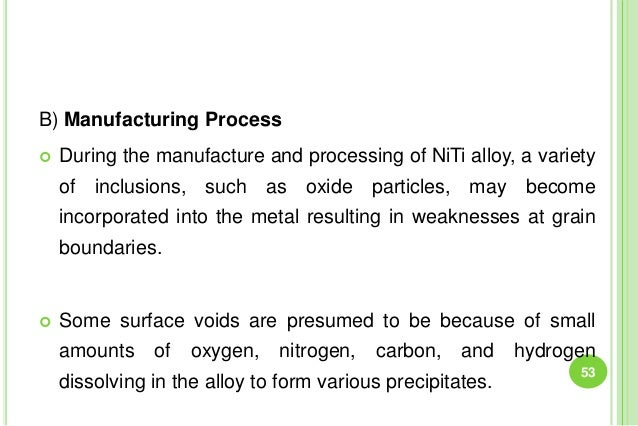 B) Manufacturing Process  During the manufacture and processing of NiTi alloy, a variety of inclusions, such as oxide par...