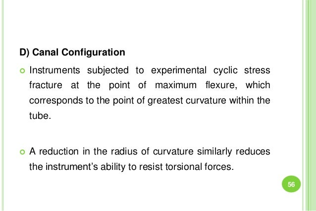 D) Canal Configuration  Instruments subjected to experimental cyclic stress fracture at the point of maximum flexure, whi...