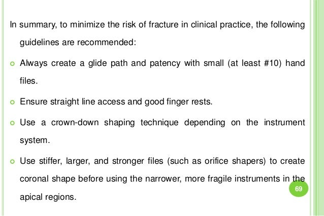 In summary, to minimize the risk of fracture in clinical practice, the following guidelines are recommended:  Always crea...