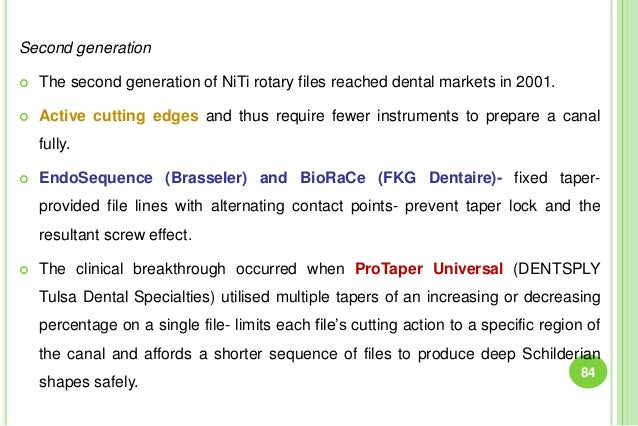 Second generation  The second generation of NiTi rotary files reached dental markets in 2001.  Active cutting edges and ...