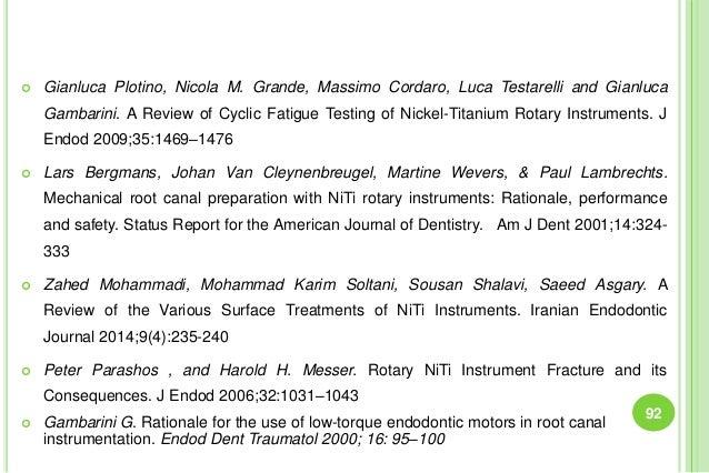  Gianluca Plotino, Nicola M. Grande, Massimo Cordaro, Luca Testarelli and Gianluca Gambarini. A Review of Cyclic Fatigue ...