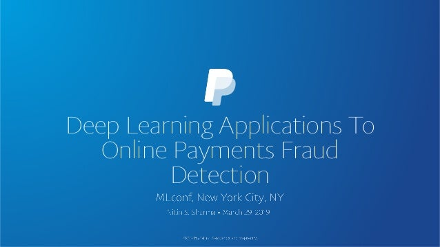 Deep Learning Applications To Online Payments Fraud Detection