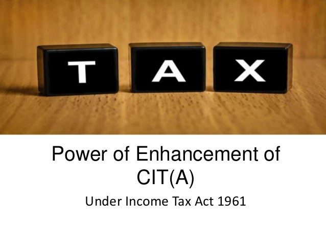 Power of Enhancement of CIT(A) Under Income Tax Act 1961