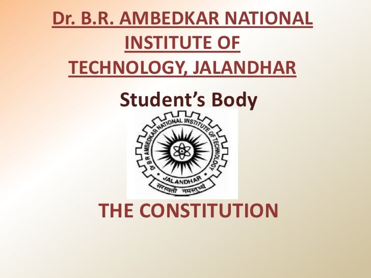 Dr. B.R. AMBEDKAR NATIONAL         INSTITUTE OF  TECHNOLOGY, JALANDHAR      Student's Body    THE CONSTITUTION
