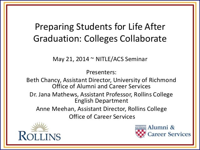 Preparing Students for Life After Graduation: Colleges Collaborate May 21, 2014 ~ NITLE/ACS Seminar Presenters: Beth Chanc...
