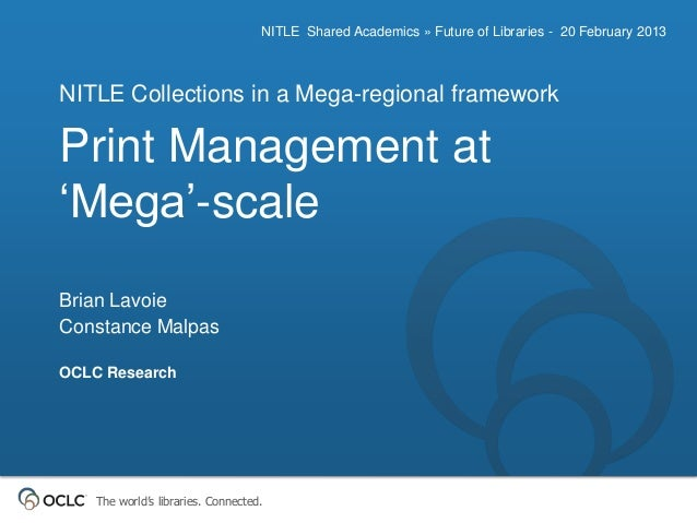 NITLE Shared Academics » Future of Libraries - 20 February 2013NITLE Collections in a Mega-regional frameworkPrint Managem...