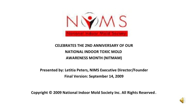 CELEBRATES THE 2ND ANNIVERSARY OF OUR NATIONAL INDOOR TOXIC MOLD  AWARENESS MONTH (NITMAM) Presented by: Letitia Peters, N...