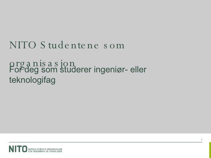 NITO Studentene som organisasjon For deg som studerer ingeniør- eller teknologifag