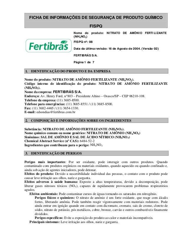 FICHA DE INFORMAÇÕES DE SEGURANÇA DE PRODUTO QUÍMICO FISPQ Nome do produto: NI TRATO DE AMÔNI O FERTI LI ZANTE (NH4NO3) FI...