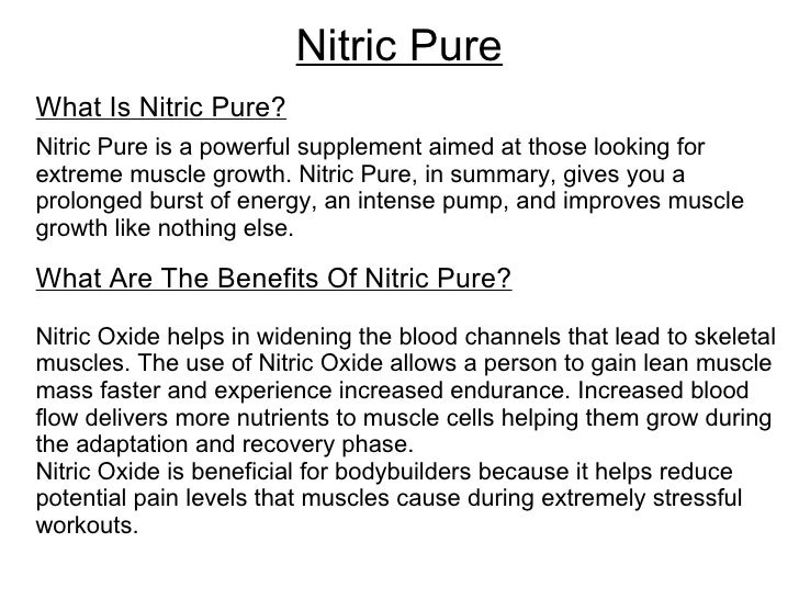 Nitric Pure What Is Nitric Pure? Nitric Pure is a powerful supplement aimed at those looking for extreme muscle growth. Ni...