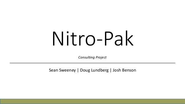 Nitro-Pak              Consulting ProjectSean Sweeney   Doug Lundberg   Josh Benson