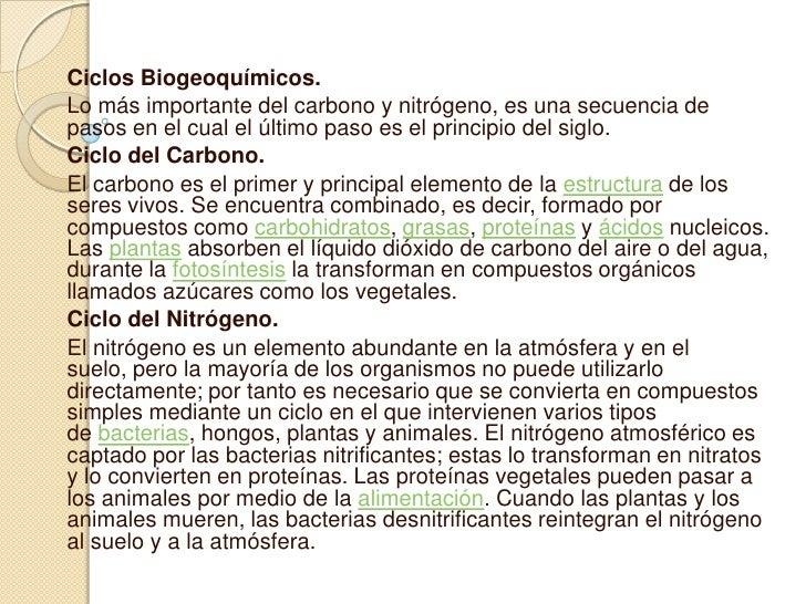 Ciclos Biogeoquímicos.<br />Lo más importante del carbono y nitrógeno, es una secuencia de pasos en el cual el últimopaso...