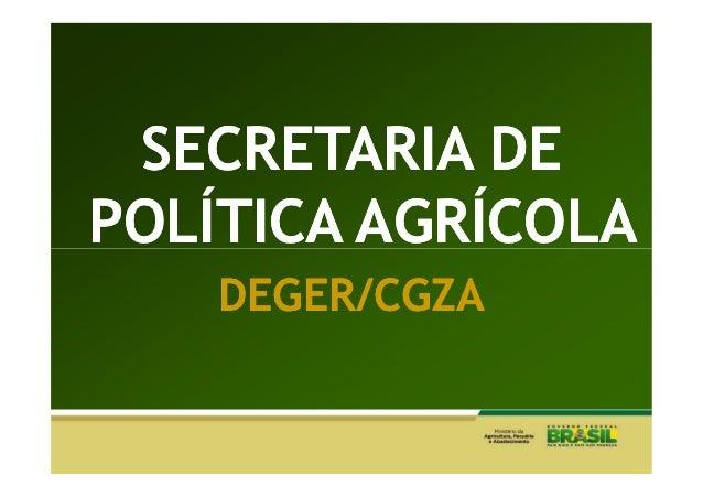 SECRETARIA DEPOLÍTICA AGRÍCOLA    DEGER/CGZA