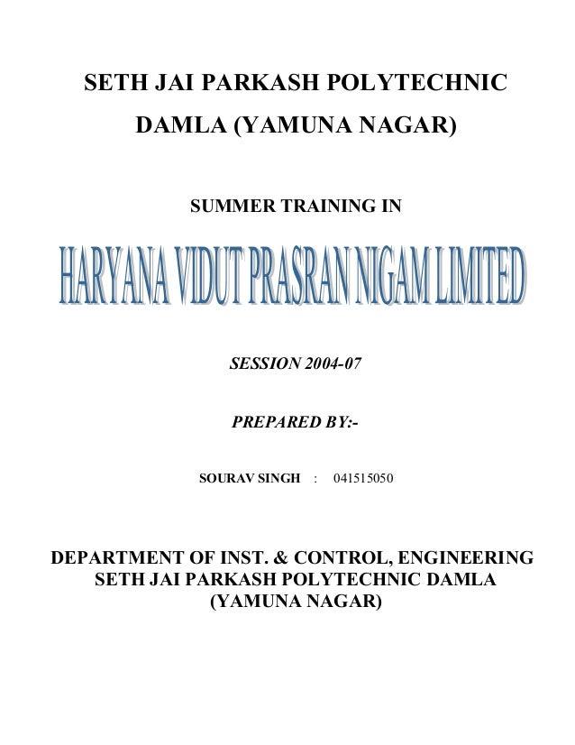 SETH JAI PARKASH POLYTECHNIC DAMLA (YAMUNA NAGAR) SUMMER TRAINING IN SESSION 2004-07 PREPARED BY:- SOURAV SINGH : 04151505...