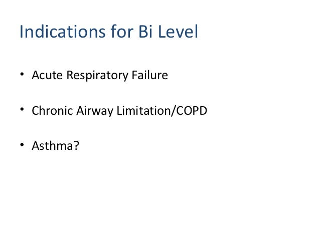 When to use NIV/CPAP• Indication: APO, COAD• Contraindications excluded• Assessment   – Sick not moribund   – Able to prot...