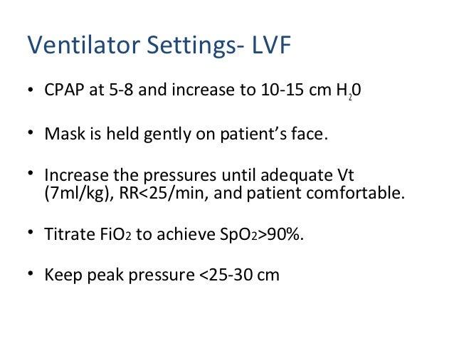 Ventilator settings COAD• Mode- Spontaneous/Timed• EPAP- 4-5 cm H20               IPAP- 12- 15 cm H20• Trigger- maximum se...