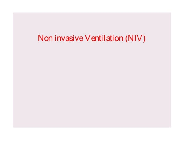 Non invasive Ventilation (NIV)
