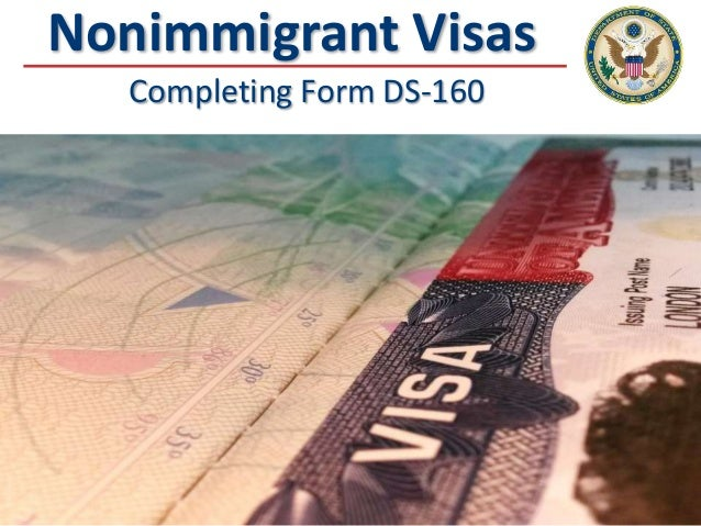 Nonimmigrant Visas Completing Form DS-160
