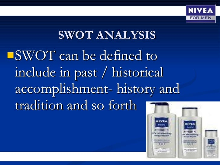 swot analysis of nivea Marketing management by nivea  apart from that, a swot analysis has been done on nivea table of contents index page number 1 introduction 4 2.