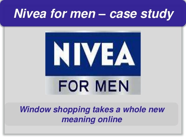 Nivea for men – case study Window shopping takes a whole new meaning online
