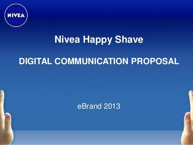 Nivea Happy Shave DIGITAL COMMUNICATION PROPOSAL  eBrand 2013